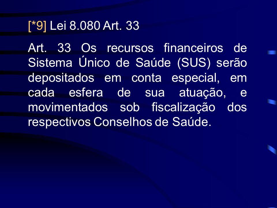 [*9] Lei 8.080 Art. 33